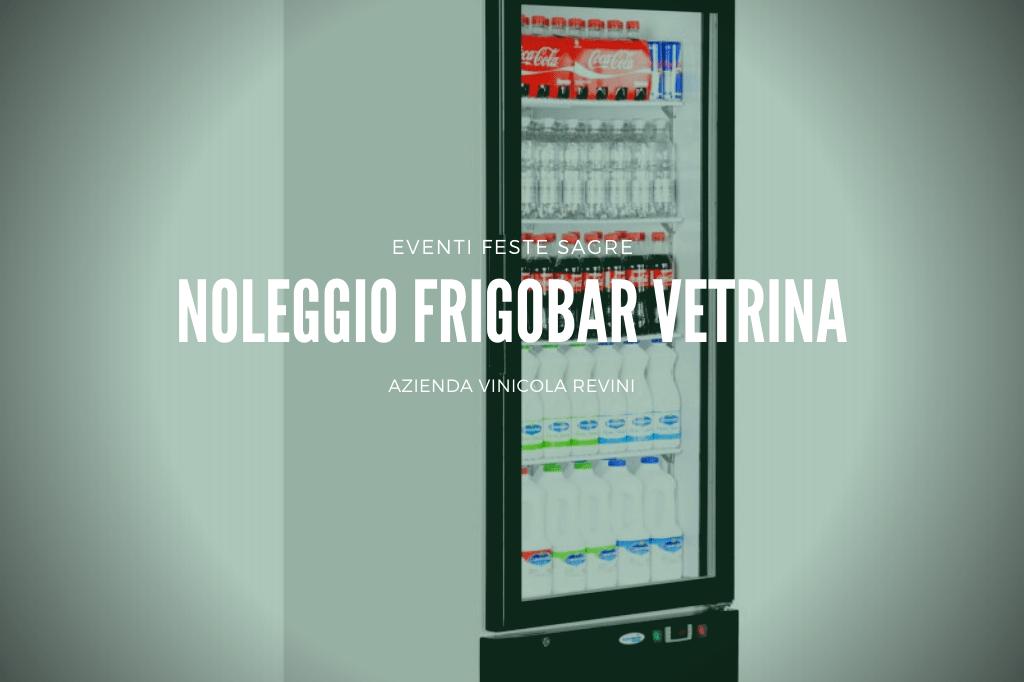 noleggio frigobar vetrina per sagre eventi feste a padova e provincia by azienda vinicola revini