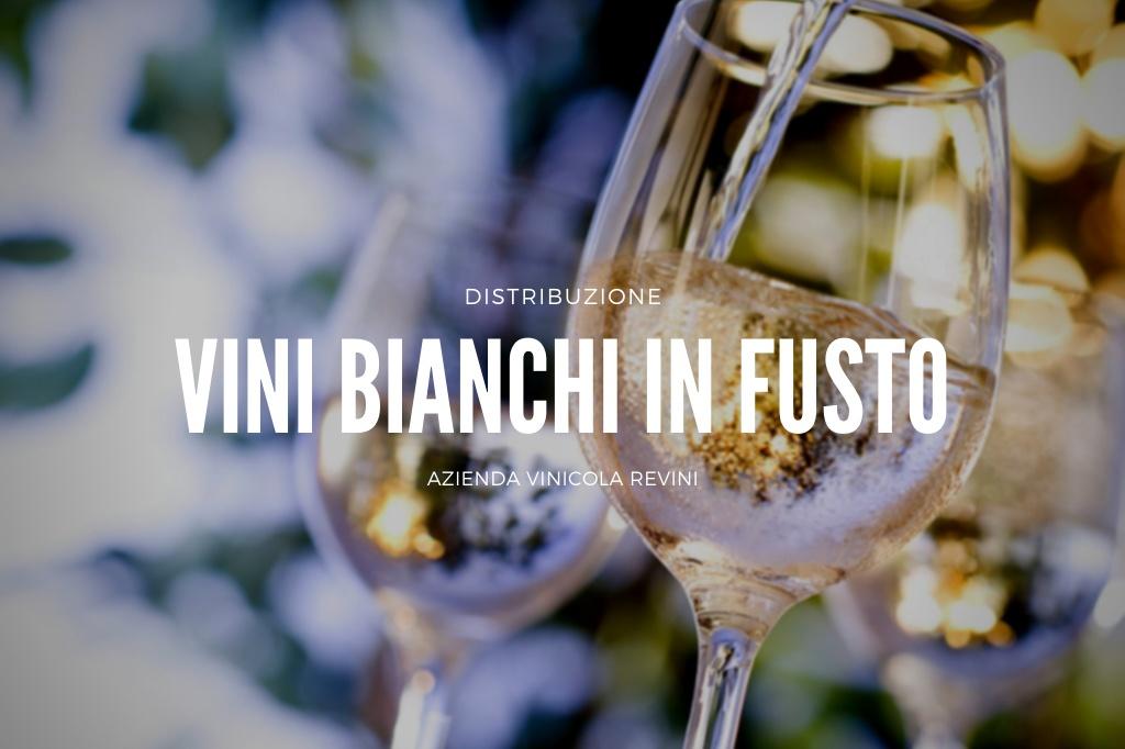 vino bianco in fusto distribuzione e vendita in italia e a padova da azienda vinicola revini
